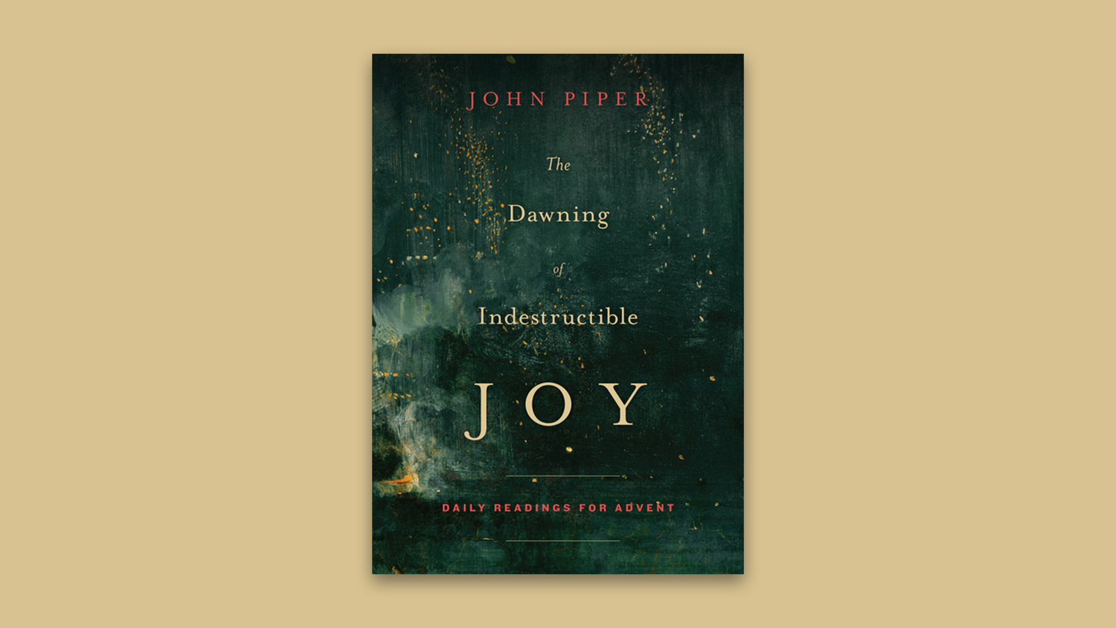 The Dawning Of Indestructible Joy  Desiring God-5279