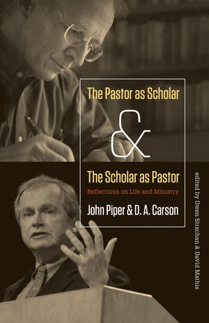 The Pastor as Scholar & the Scholar as Pastor